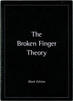 <p><strong>The Broken Finger Theory</strong><br> <strong><em>Black Edition</em></strong></p>